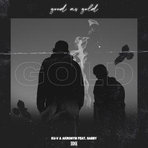 Good As Gold - Ku-V x Akronym