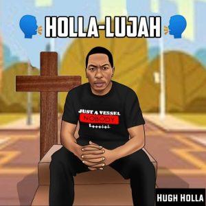 Hugh Holla - Holla-Lujah